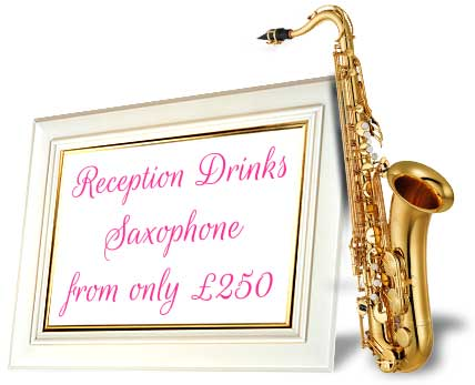 Wedding Saxophonist for your Wedding Drinks Reception or Wedding Breakfast only £200*